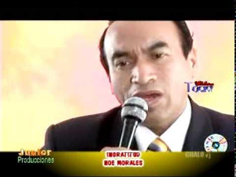 Noe Morales Que Ingratitud