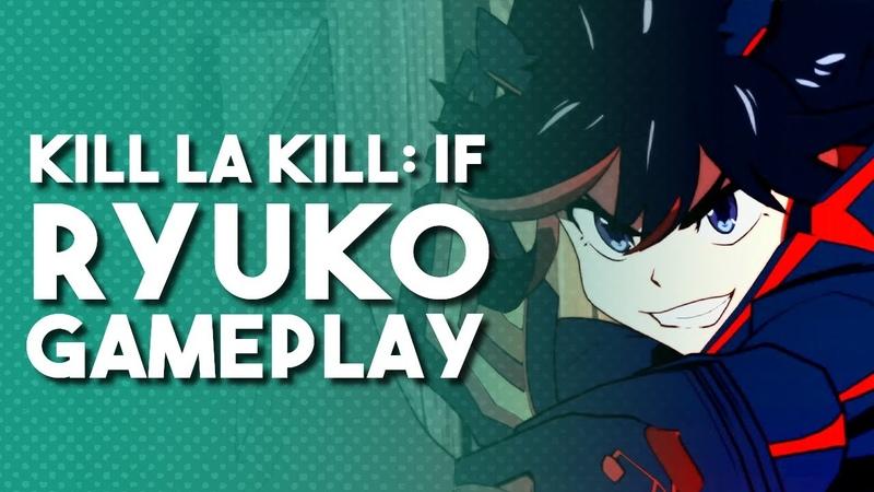 Kill La Kill The Game: IF - Ryuko vs Gamagoori Gameplay