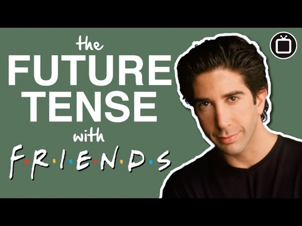 English Grammar: Master The Future Tense In English with Friends
