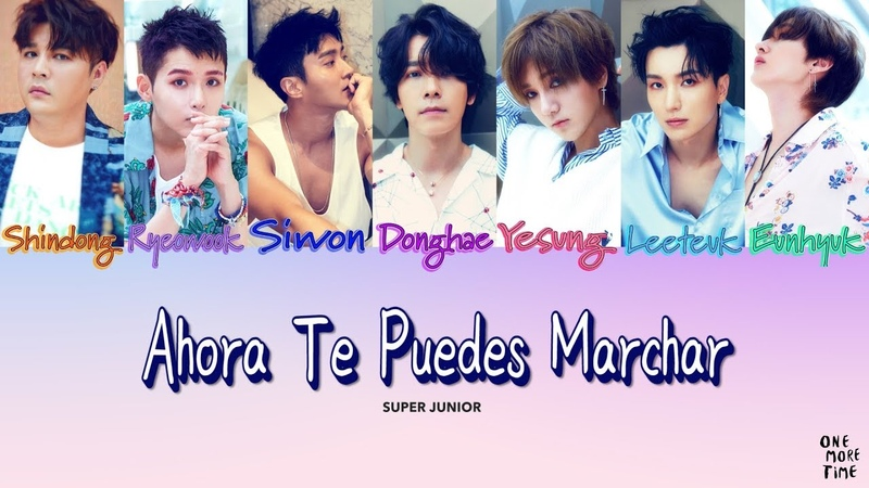 슈퍼주니어 SUPER JUNIOR 'Ahora Te Puedes Marchar' Lyrics Ver Music Video [HAN/ESP/ENG]