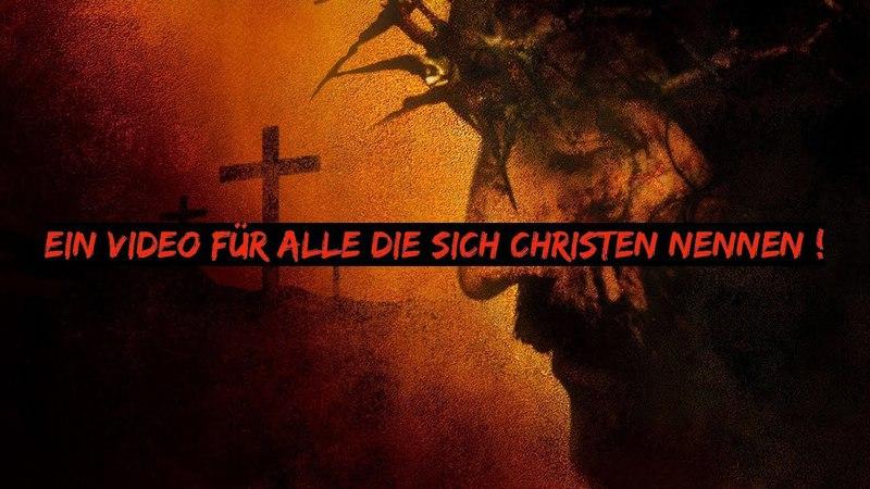 Ein Video für alle die sich Christen nennen!