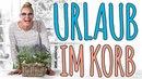 URLAUB IM KORB - DIY