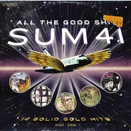 Sum 41 альбом All The Good Sh**. 14 Solid Gold Hits (2000-2008)