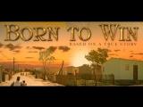 Born_To_Win_2014_ru_sub