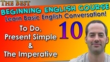 10 - To Do, Present Simple &amp The Imperative - Beginning English Lesson - Basic English Grammar