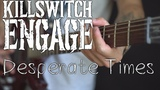 Killswitch Engage - Desperate Times (guitar bass vocal cover by Dmitry Klimov)