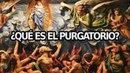 ¿Qué es el Purgatorio Descubre todo en torno a este lugar infierno el cielo