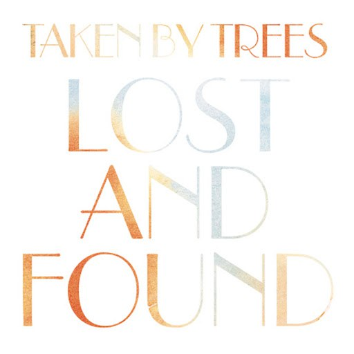 Taken By Trees альбом Lost & Found