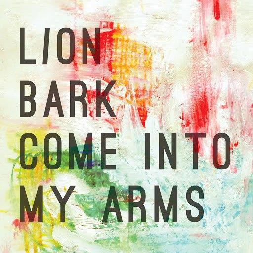 Lion Bark альбом Come Into My Arms