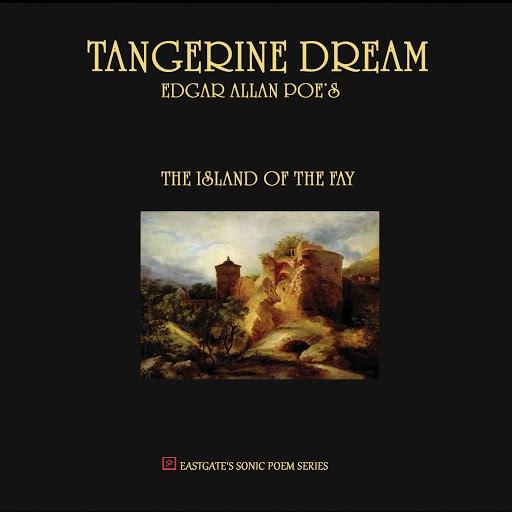 Tangerine Dream альбом Edgar Allan Poe's the Island of the Fay