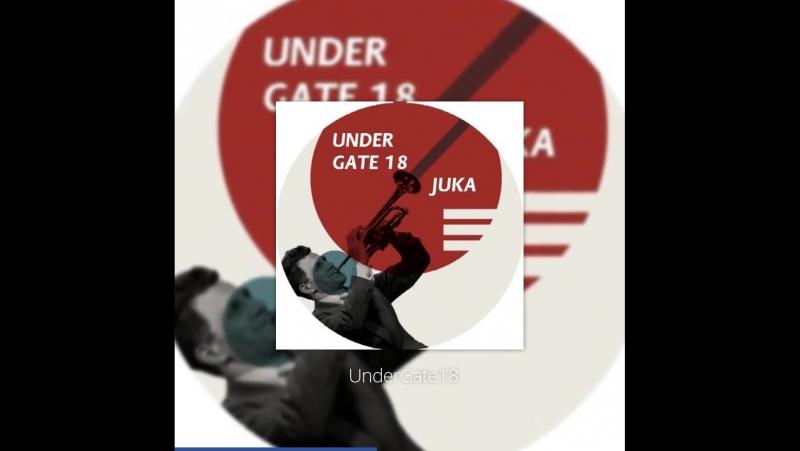 Dj Juka — UnderGate18