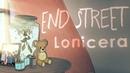 End Street feat. Bvy Vasquez - Lonicera (OFFICIAL LYRIC VIDEO)