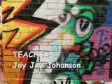 Jay Jay Johanson ~ Teachers