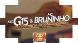 MC G15 e MC Bruninho - A Dist