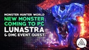 Monster Hunter World New Monster for PC LUNASTRA DMC Event Quest