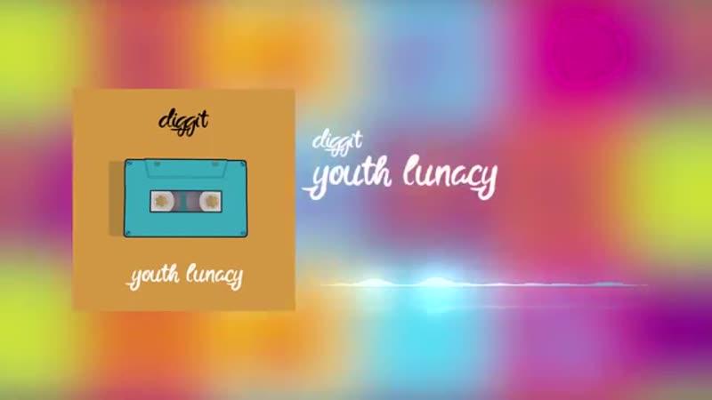 [6][146.00 D] diggit ★ youth lunacy