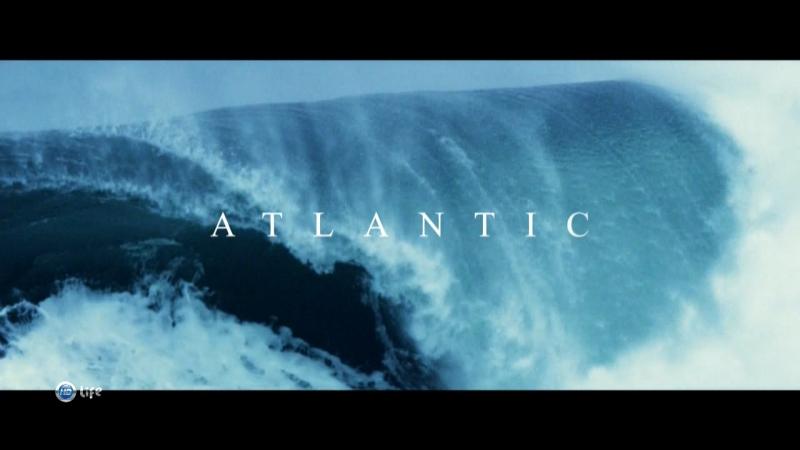 BBC Атлантика Самый необузданный океан на Земле 3 Течение жизни 2015 FullHD
