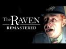 The Raven Remastered. Ворон снова в деле.
