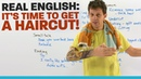 REAL ENGLISH: Vocabulary and expressions to get a haircut