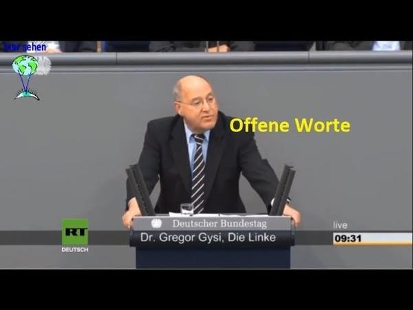 Absolut hörenswert Gregor Gysi rechnet mit der US hörigen Politik ab