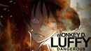 [One Piece AMV] - DANGEROUS | Monkey D. Luffy