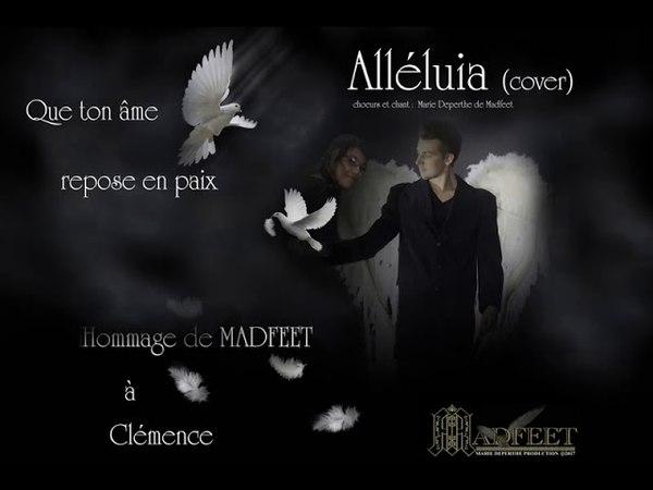 Alleluia cover de MADFEET POUR CLEMENCE