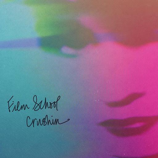 Film School альбом Crushin'