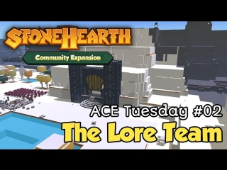 ACE Stonehearth Tuesday #02 The Lore Team