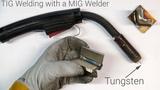 TIG Welding With a MIG Welder Trick- Tungsten in the MIG tip