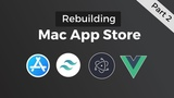 Rebuilding Mac App Store - Interactivity - Tailwind CSS, Electron &amp Vue