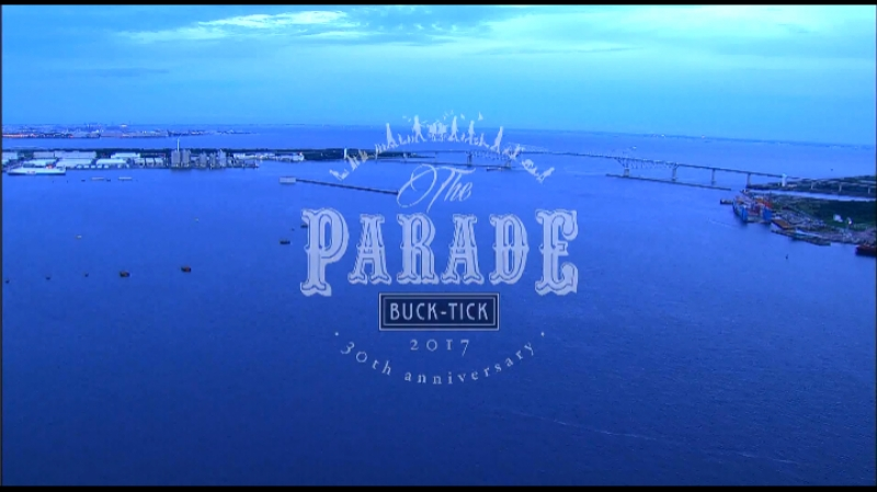 BUCK TICK -「2017 THE PARADE 〜30th anniversary〜 FLY SIDE」(WOWOW Live 2017.09.23)