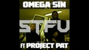 Omega Sin Project Pat STFU Remix