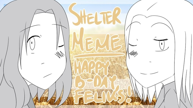 Shelter Meme | Hetalia | HAPPY B-DAY, FELIKS!