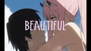 Darling In The Franxx | Hiro x Ichigo x Zero Two [AMV] - BEAUTIFUL