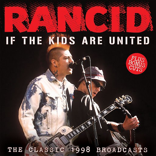 Rancid альбом If the Kids Are United (Live)
