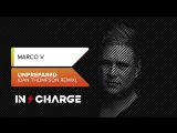 Marco V - Unprepared (Dan Thompson Remix)