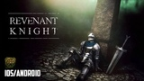 REVENANT KNIGHT - iOS Android - FIRST GAMEPLAY