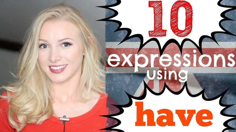 10 English Expressions with HAVE - phrasal verbs, idioms and slang sayings