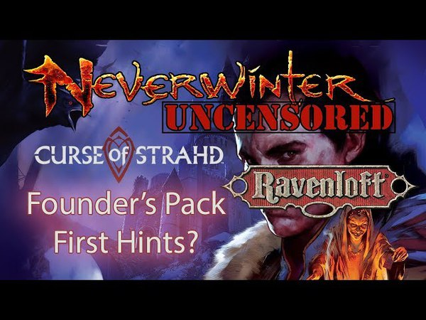 Neverwinter Module 14 Upcoming Founders Pack and Ravenloft Curse of Strahd Setting