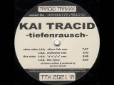DJ. KAI TRACID - ASYS (REMIX, Tiefenrausch Mixed-By KAI.MAC.DONALD)