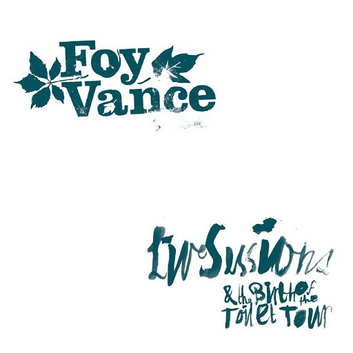 Foy Vance альбом Live Sessions & the Birth of the Toilet Tour