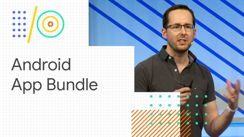 Build the new, modular Android App Bundle (Google I/O '18)