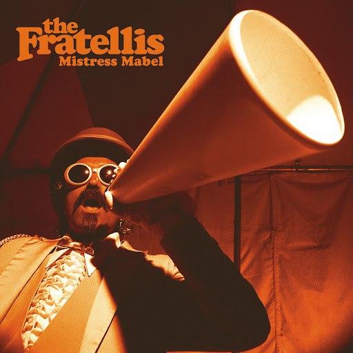 The Fratellis альбом Mistress Mabel (International E-Single)