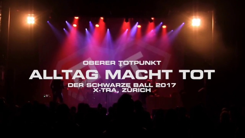::OT:: OBERER TOTPUNKT, ALLTAG MACHT TOT, DER SCHWARZE BALL, ZÜRICH, 2017