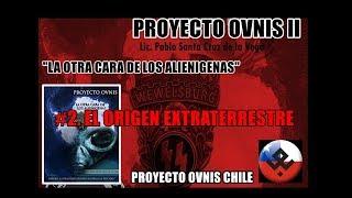 2. EL ORIGEN EXTRATERRESTRE - PROYECTO OVNIS II - PROYECTO OVNIS CHILE.