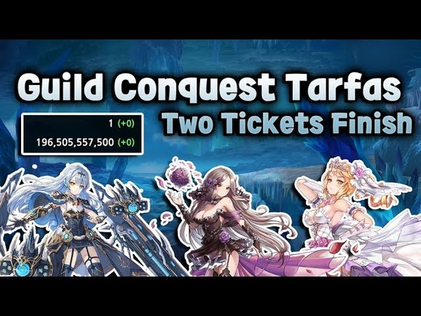 [King's raid] Guild Conquest Tarfas - Two tickets finish