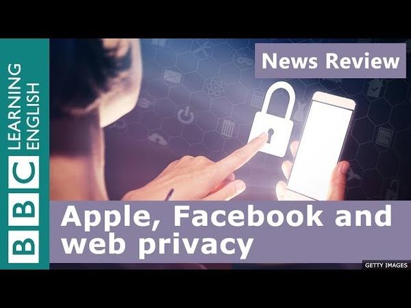 BBC News Review: Apple, Facebook and web privacy vk.com/topnotchenglish