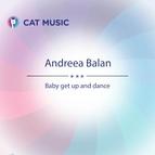 Andreea Bălan альбом Baby Get up and Dance