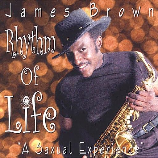 James Brown альбом Rhythm of Life (A Saxual Experience)