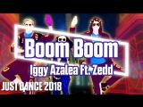 Just Dance 2018 | Boom Boom - Iggy Azalea Ft. Zedd | Just Dance 2017 [Mod]
